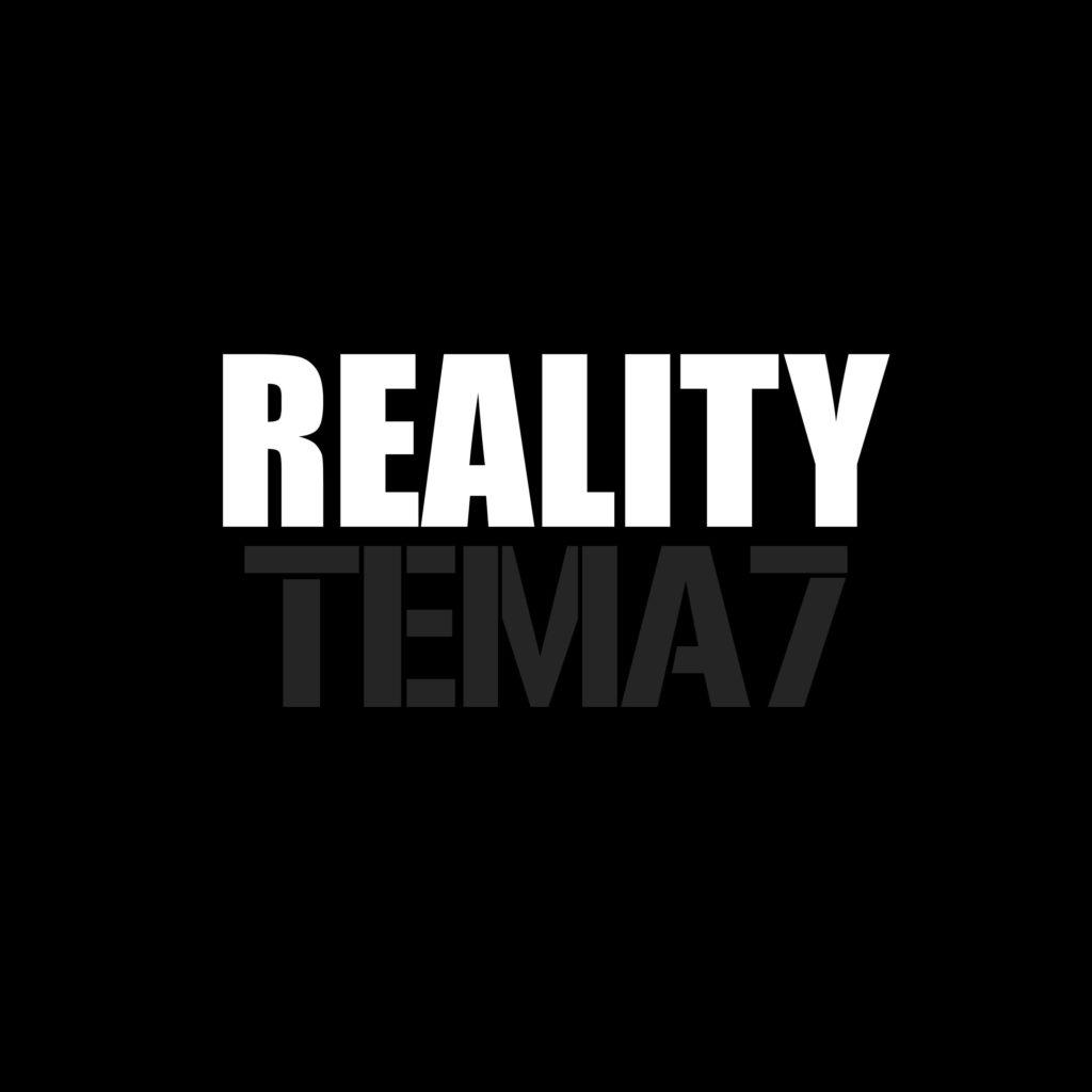 Tema7 - Reality - Crave Digital Dystrybucja Cyfrowa Muzyki Agencja Muzyczna Managment Artystyczny