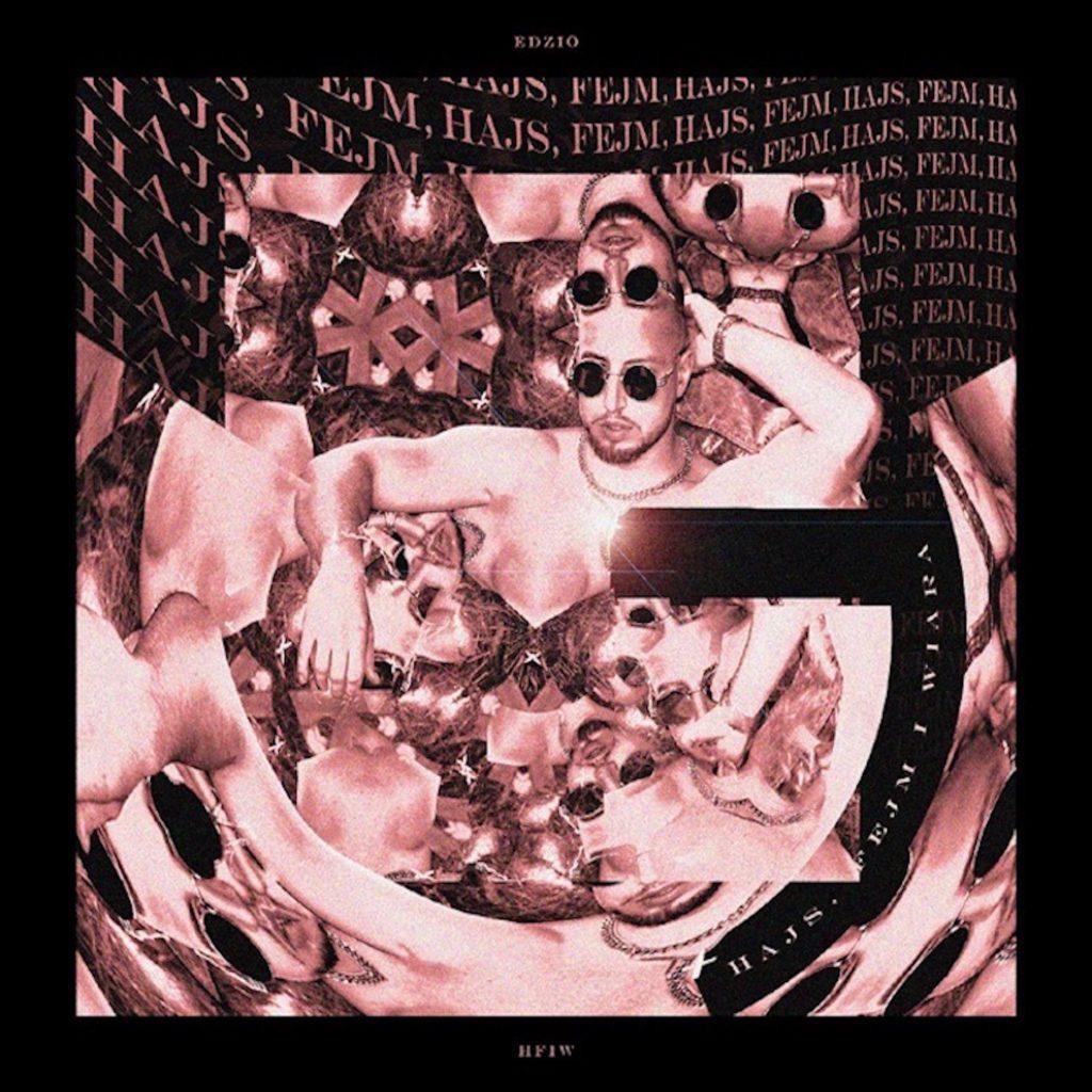 Edzio - Hajs Fejm i Wiara - Crave Digital Dystrybucja Cyfrowa Muzyki Agencja Muzyczna Managment Artystyczny